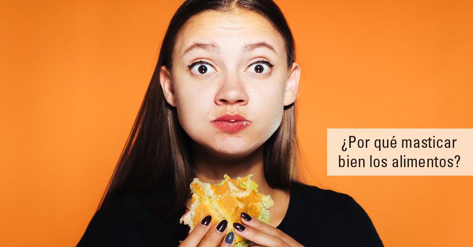 Importancia de masticar bien los alimentos